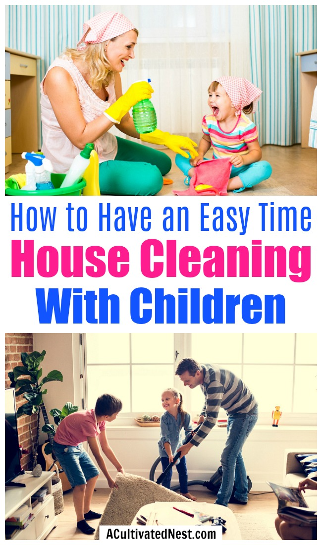 10 Tips for House Cleaning with Your Children- Tired of begging/bribing your kids to help you clean? For an easier time cleaning with your kids in the future, check out my top 10 tips for house cleaning with children! | cleaning with kids, teach kids to clean, get kids to help clean, #cleaningTips #cleaning #ACultivatedNest