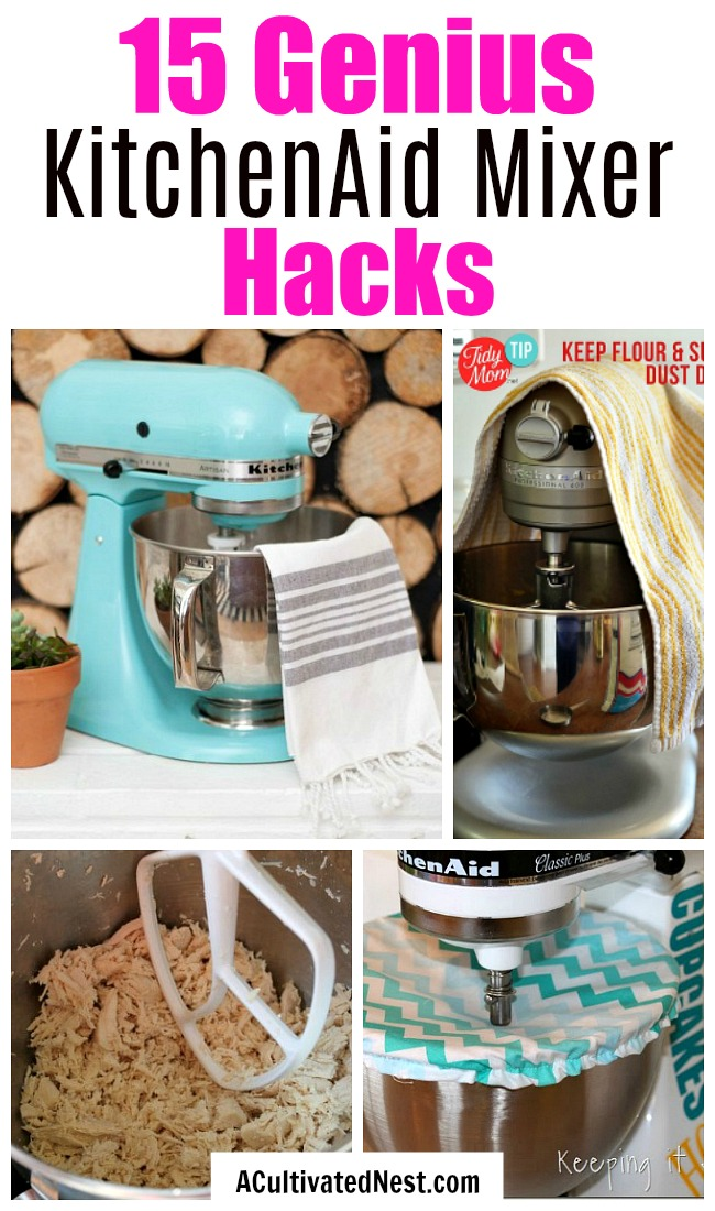 15 KitchenAid Mixer Hacks and Tips- Did you know that your stand mixer can shred chicken, mix up DIY play dough, and so much more? Take advantage of all your mixer can do with these 15 KitchenAid mixer hacks and tips! | ways to use your KitchenAid mixer, things your stand mixer can do, mixer DIY play dough, shred chicken, #hacks #standMixer #ACultivatedNest
