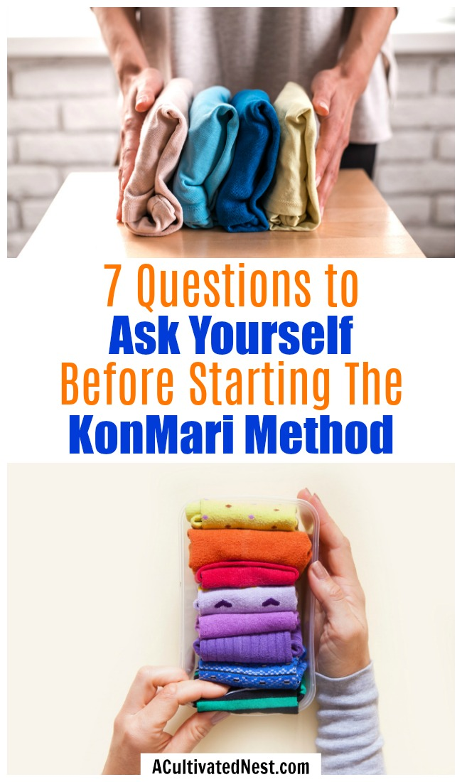 7 Questions to Ask Yourself Before Starting the KonMari Method