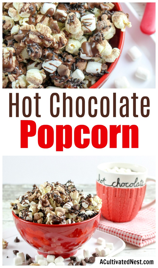 Hot Chocolate Popcorn- Love chocolate and love popcorn? You can enjoy both together in this hot chocolate popcorn recipe! This chocolatey dessert popcorn is the perfect winter treat for after school or family movie night! | easy chocolate snack recipe idea, #recipe #dessertPopcorn #ACultivatedNest