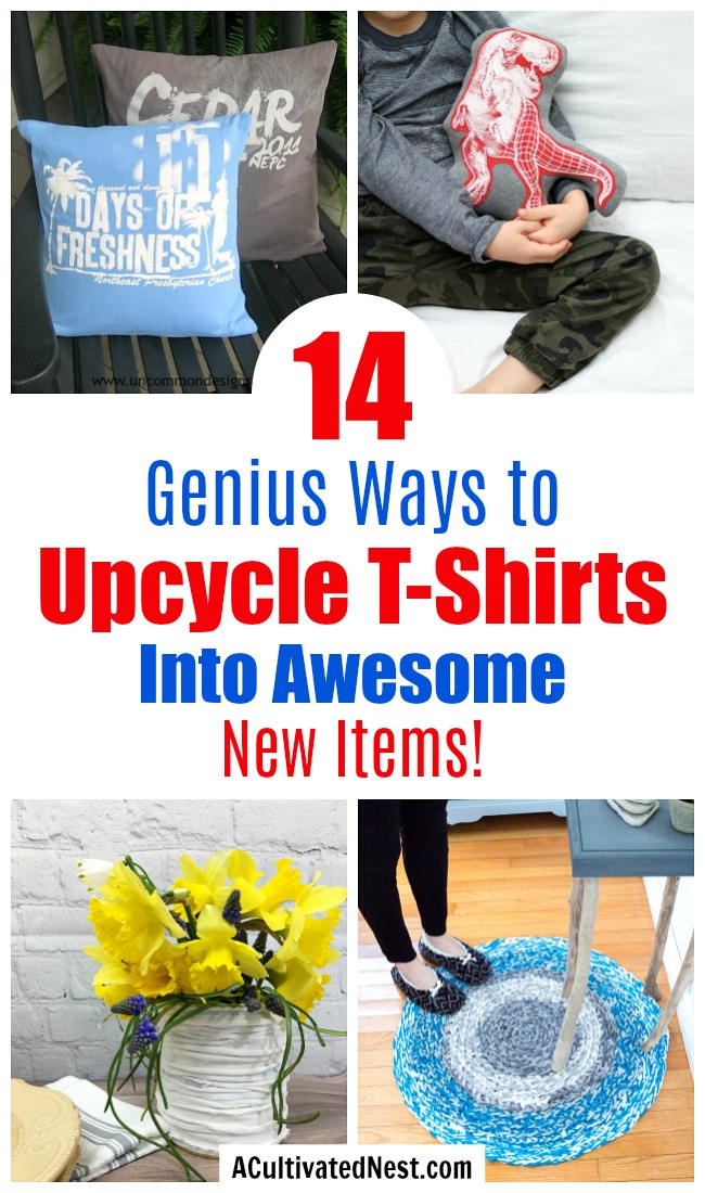 14 Genius Ways to Upcycle T-Shirts- Just because your favorite old t-shirt has some holes doesn't mean you have to throw it out! Instead, take a look at these great ways to upcycle t-shirts into fun new items! | repurpose t-shirt, t-shirt restyle, recycle t-shirt, ways to use favorite old shirts, #upcycle #diyProject #ACultivatedNest