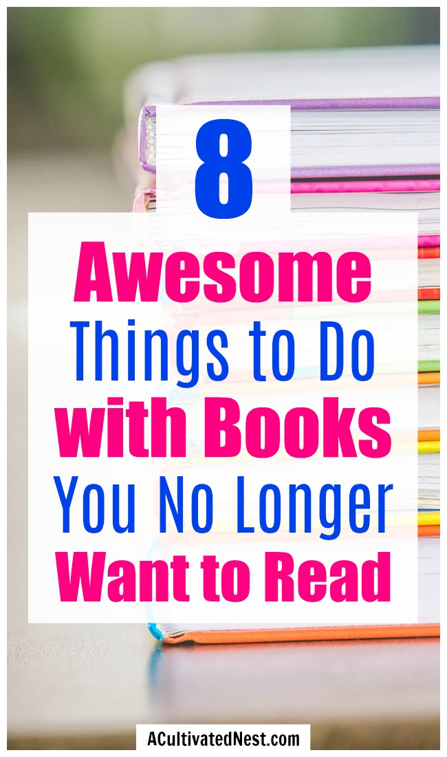8 Things to Do with Books You Will No Longer Read