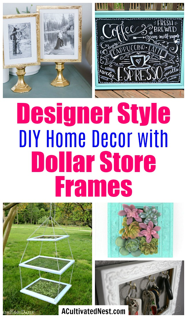 Designer Style DIY Home Decor with Dollar Store Frames- Take a look at all of these pretty decor DIYs made with dollar store frames! They're very inexpensive to make, and easy to put together! | dollar store decor DIY projects, dollar store crafts, upcycle old frames, #dollarTree #DIY #decor #dollarStore #AcultivatedNest
