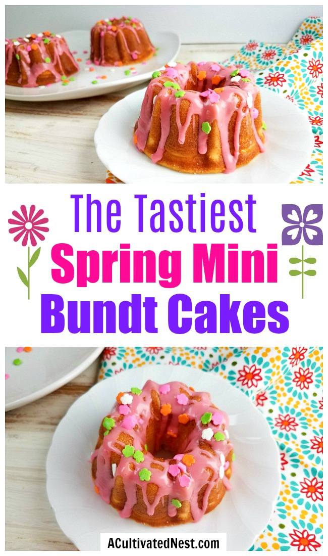 Spring Mini Bundt Cakes- These delicious spring mini bundt cakes are easy to make, pretty to look at, and are the perfect way to celebrate spring! | spring dessert recipe, Easter dessert recipe, #dessert #recipe #Easter #baking #ACultivatedNest