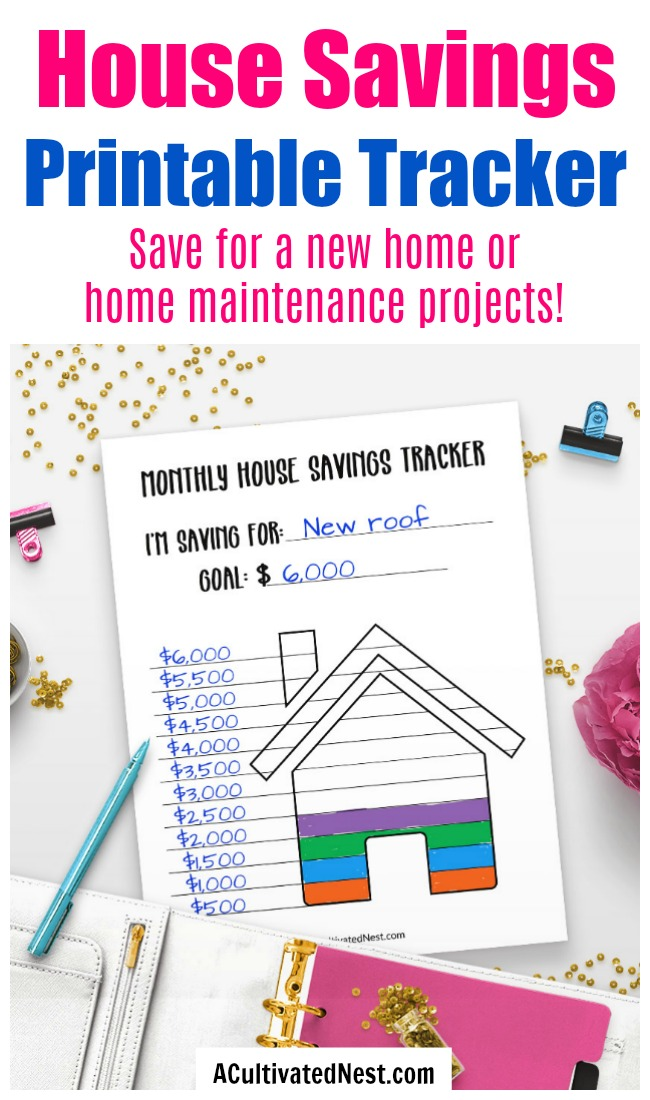 Printable House Savings Tracker- This printable house savings tracker is a fun, easy way to track your savings progress for a new home or a home improvement project! | saving for a house down payment, personal finance worksheets, savings coloring page, sinking funds, #printable #frugalLiving  #saveMoney #ACultivatedNest