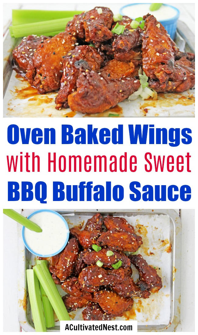 Oven Baked Wings with Homemade Sweet BBQ Buffalo Sauce- These delicious oven baked wings with homemade sweet BBQ buffalo sauce are so easy to make! Plus, it's easy to make a lot of them to feed a big crowd on game day! | homemade baked wings, chicken wing recipe ideas, game day recipes, #chickenWings #recipe #food #ACultivatedNest