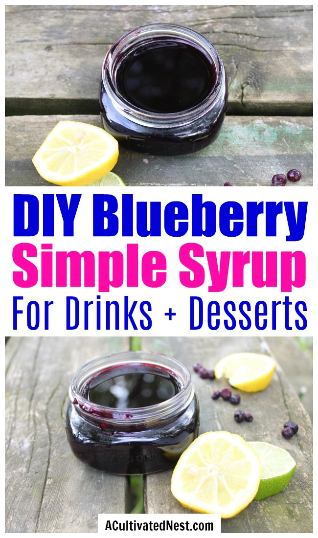 Homemade Blueberry Simple Syrup- Regular simple syrup is tasty, but blueberry simple syrup is delicious! Make your cocktails, lemonade, ice cream, pancakes, and more even tastiers with this homemade blueberry simple syrup! | cocktail syrup recipe, how to make simple syrup, homemade simple syrup, #recipe #dessert #drinks #homemade #ACultivatedNest