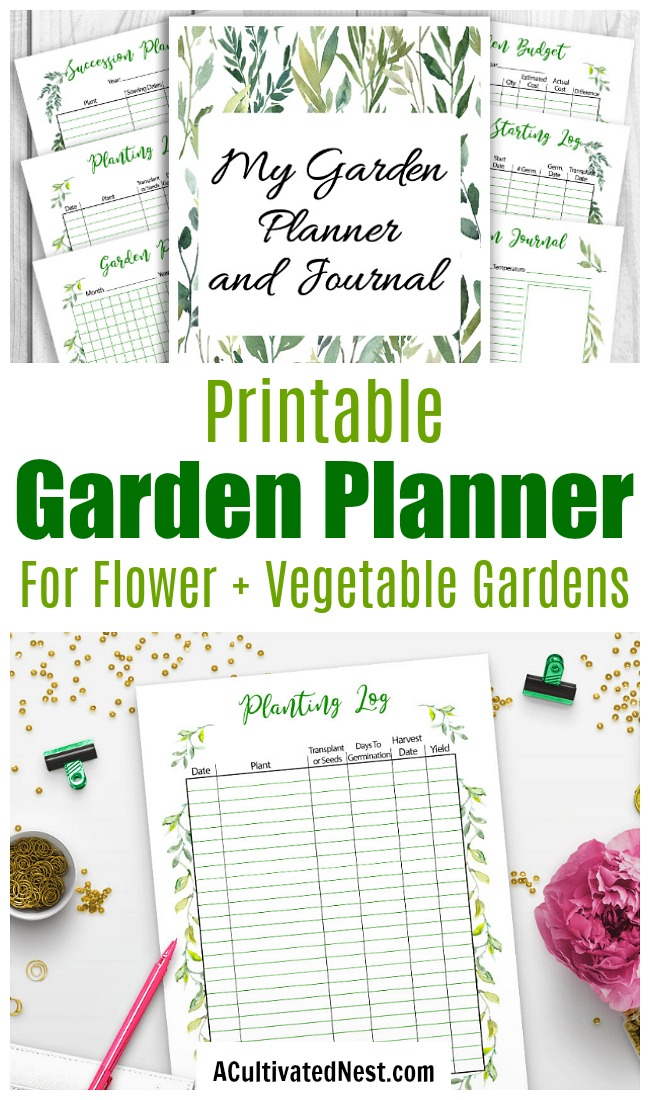 Printable Garden Planner- Whether you're trying to create a beautiful flower garden or bountiful vegetable garden, our printable garden planner and journal can help! | garden journal, garden planner layout, seed starting, backyard garden, #gardening #gardenplanner #vegetables #flowers #printable #ACultivatedNest