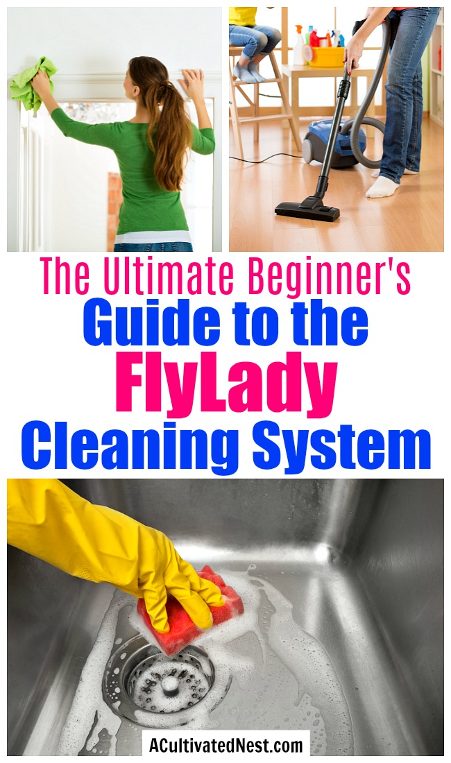 How to Get Started with the FlyLady System- Even if you're always busy you can still have a clean and organized home. You just need to learn how to do the FlyLady cleaning system! This huge beginner's guide has everything you need to know to get started with this popular cleaning method! | how to keep your home clean with kids, #cleaning #cleaningTips #flyLady #homemaking #ACultivatedNest