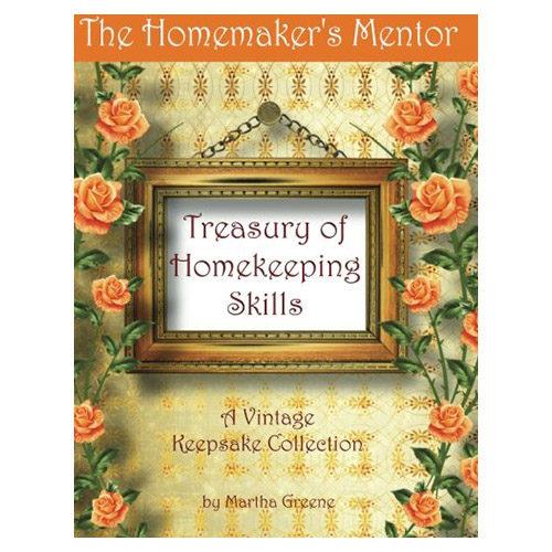 The Homemaker's Mentor Treasury of Homekeeping Skills