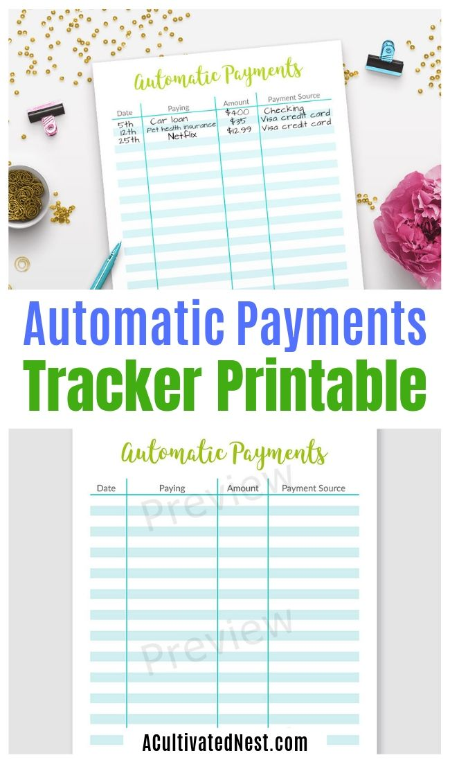 Printable Automatic Payments Tracker- If you struggle with remembering all the automatic payments you have set up, you need this handy printable automatic payments tracker! | #frugalLiving #budgeting #personalFinance #printable #ACultivatedNest