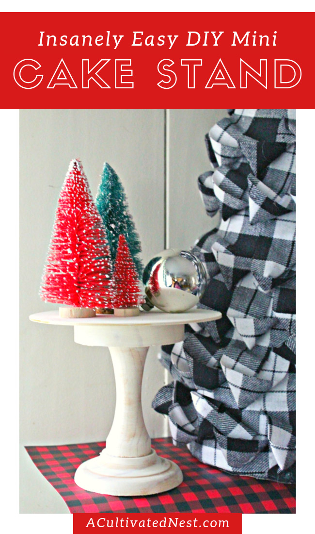 Insanely Easy DIY Mini Cake Stand- If you want a beautiful way to display your holiday decor, then you need to makes this easy DIY mini cake stand craft! It's positively lovely and can be used for all sorts of holidays and seasons. | #craft #diyProject #ChristmasDecor #holidayDecor #ACultivatedNest