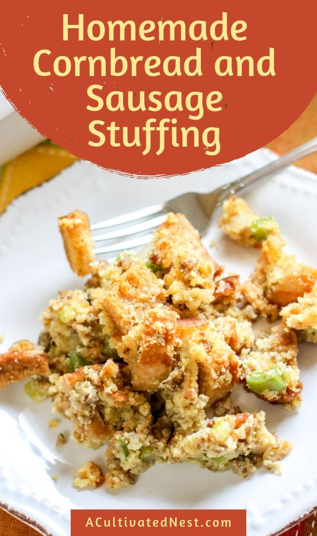 Homemade Cornbread and Sausage Stuffing- If you want the best stuffing to serve with your holiday dinner this year, then you need to make this delicious cornbread and sausage stuffing! This homemade stuffing is so much better than the boxed kind! | #stuffing #recipe #Thanksgiving #Christmas #ACultivatedNest