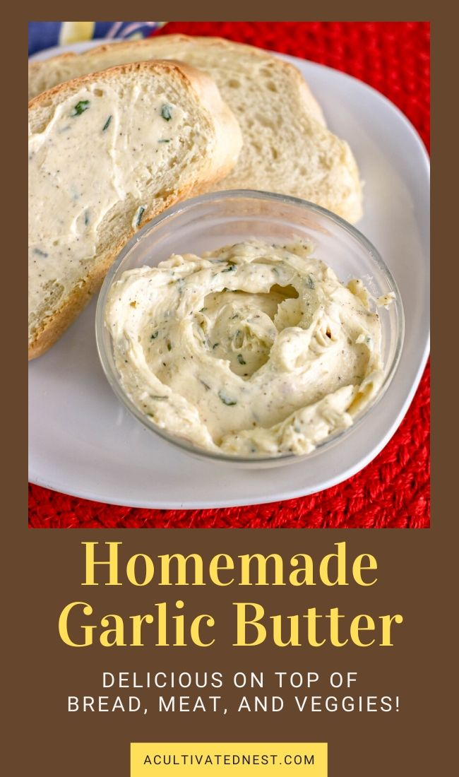 Easy Garlic Butter Recipe- This delicious and easy garlic butter recipe goes great with seafood, steak, vegetables, bread, and more! It's sure to become your family's favorite!| roasted garlic butter, homemade spread, #butter #recipe #homemade #roastedGarlic #ACultivatedNest