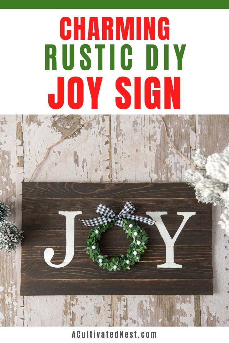 Charming Rustic DIY Joy Sign- If you want to decorate your home for Christmas on a budget, you have to make this easy, inexpensive, and beautiful DIY joy sign! | rustic Christmas decor, #diyProject #craft #ChristmasDecor #holiday #ACultivatedNest