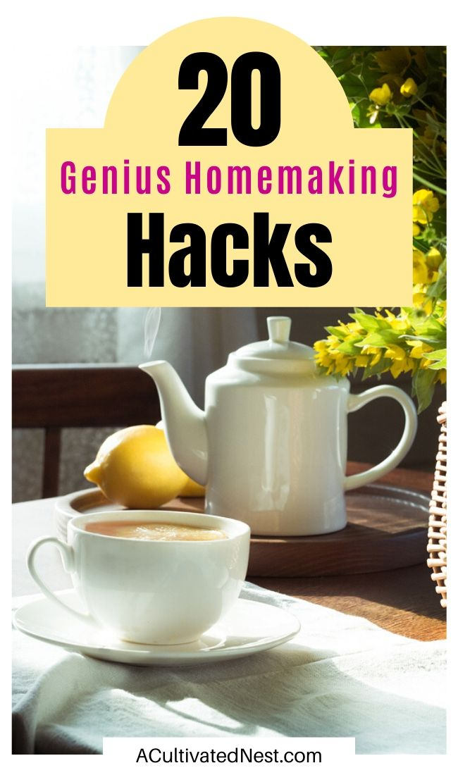 20 Genius Homemaking Hacks- If you're a busy homemaker, you need these 20 genius homemaking hacks and tips! These frugal ways to deal with common household chores will help you save a lot of time, and money! | #homemakingTips #cleaningTips #hacks #DIYCleaner #ACultivatedNest