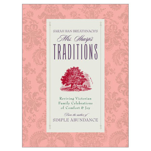 Mrs. Sharp's Traditions: Reviving Victorian Family Celebrations of Comfort & Joy