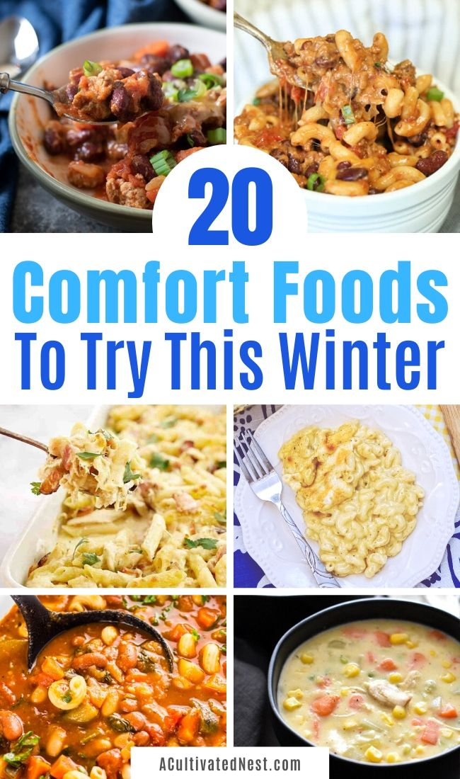 20 Delicious Winter Comfort Food Recipes- If you need to warm up this winter, try some of these delicious winter comfort food recipes! They're hearty, delicious, and the perfect way to warm up on a cold day! | cold weather food, hearty soups, stew recipes, casserole dinner ideas, #comfortFood #dinnerIdeas #soup #stew #ACultivatedNest