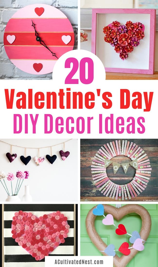 20 Fantastic Valentine's Day DIY Decor Ideas- Make your home look lovely for Valentine's Day on a budget with these fantastic Valentine's Day DIY decor ideas! They're all so cute, and very fun to make! | #Valentines #DIY #ValentinesDayCraft #diyProject #ACultivatedNest