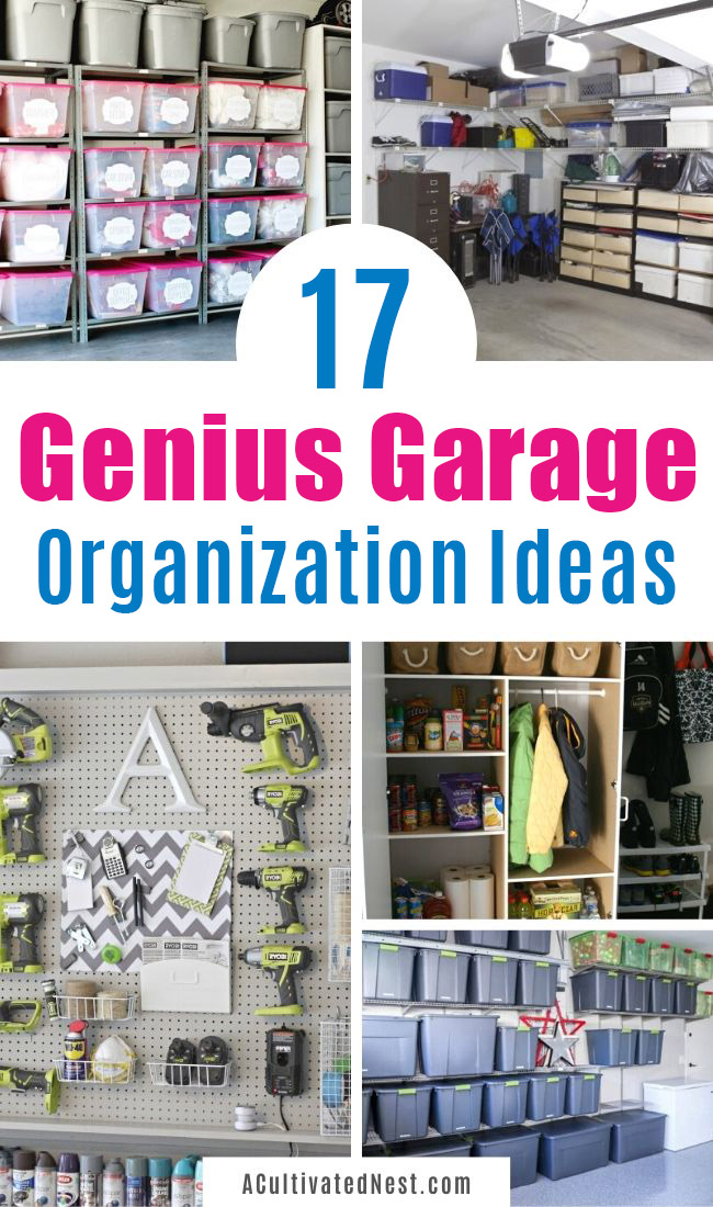 17 Brilliant Garage Organization Ideas- Tired of your garage being a mess? For inexpensive and easy ways to get it in order, check out these brilliant garage organization ideas! | #garageOrganization #organizingTips #organize #organization #ACultivatedNest