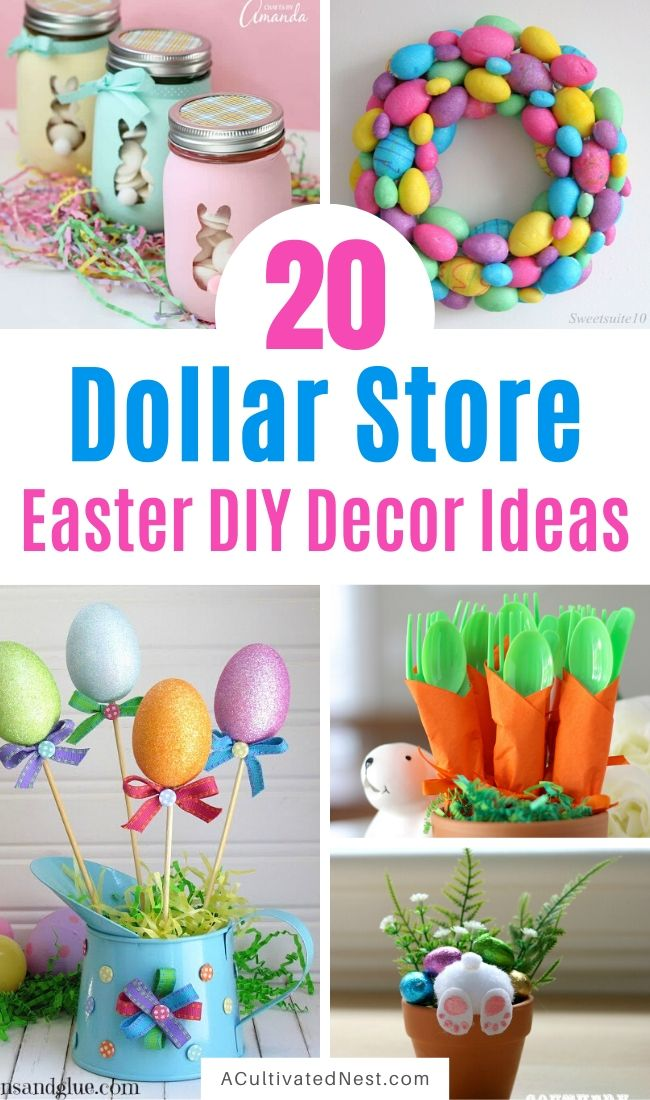 20 Dollar Store Easter DIY Decor Ideas- Decorate your home for Easter on a budget with these easy and adorable dollar store Easter DIY ideas! These Easter crafts are so easy to do, but look beautiful! | #Easter #DIY #dollarStoreCraft #EasterDecor #ACultivatedNest