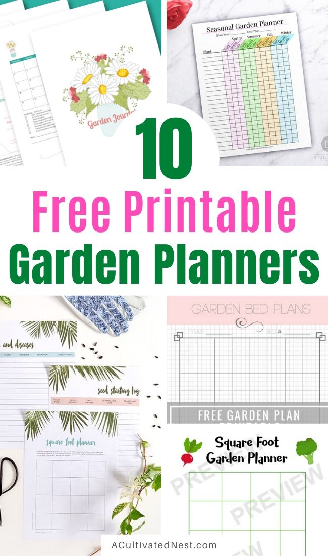 10 Free Printable Garden Planners- If you want to grow your best garden ever, then you need these free printable garden planners! They're helpful for both vegetable and flower gardens! | #gardeningTips #gardening #gardenPlanner #vegetableGardening #ACultivatedNest