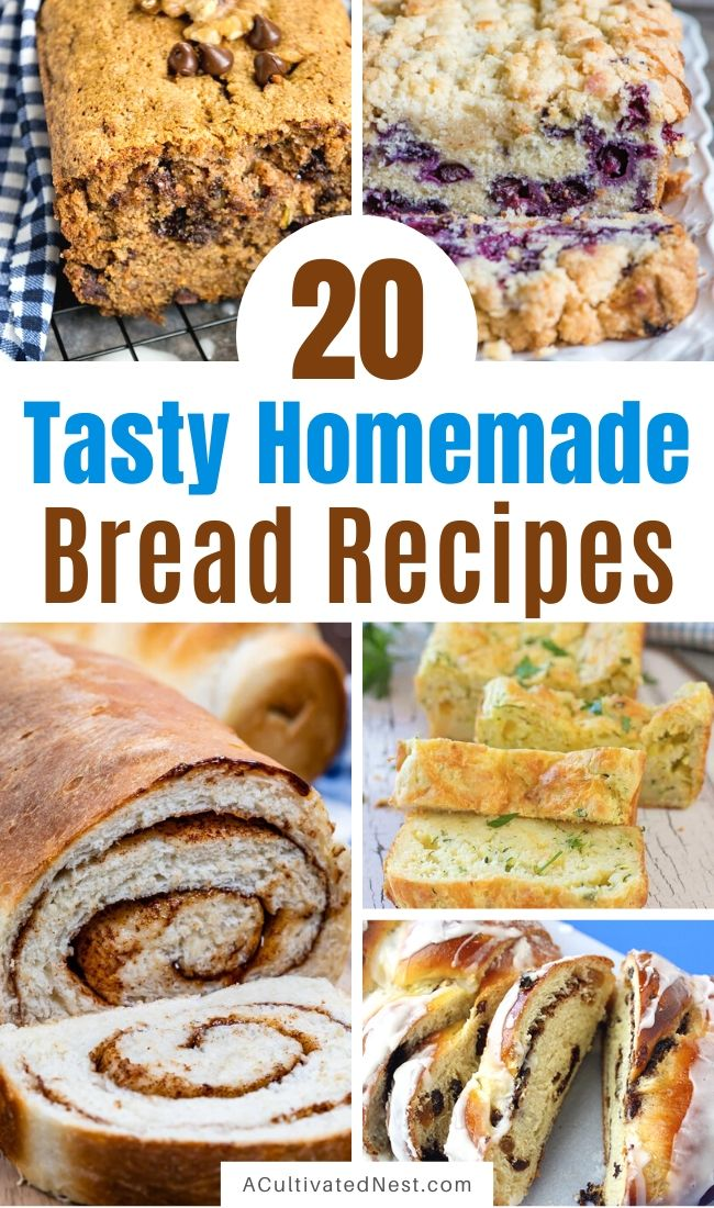 20 Delicious Homemade Bread Recipes- If you want to make delicious bread from scratch, you need to check out these homemade bread recipes! They're so easy to make and will win over a crowd in minutes! | baked goods, baking recipes, homemade sandwich bread, homemade dessert bread, #recipe #breadRecipes #sandwichBread #dessertBread #ACultivatedNest