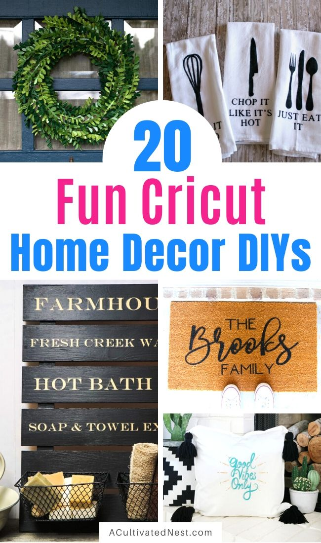 The 20 Best Cricut DIY Decor Projects- If you want to update your home's decor and you have a Cricut, then you need to do some of these Cricut DIY decor projects! They're a lot of fun, and will look so lovely in your home! | Cricut Projects for your home, home decor DIYs, #decor #cricutDIY #DIY #cricutProjects #ACultivatedNest