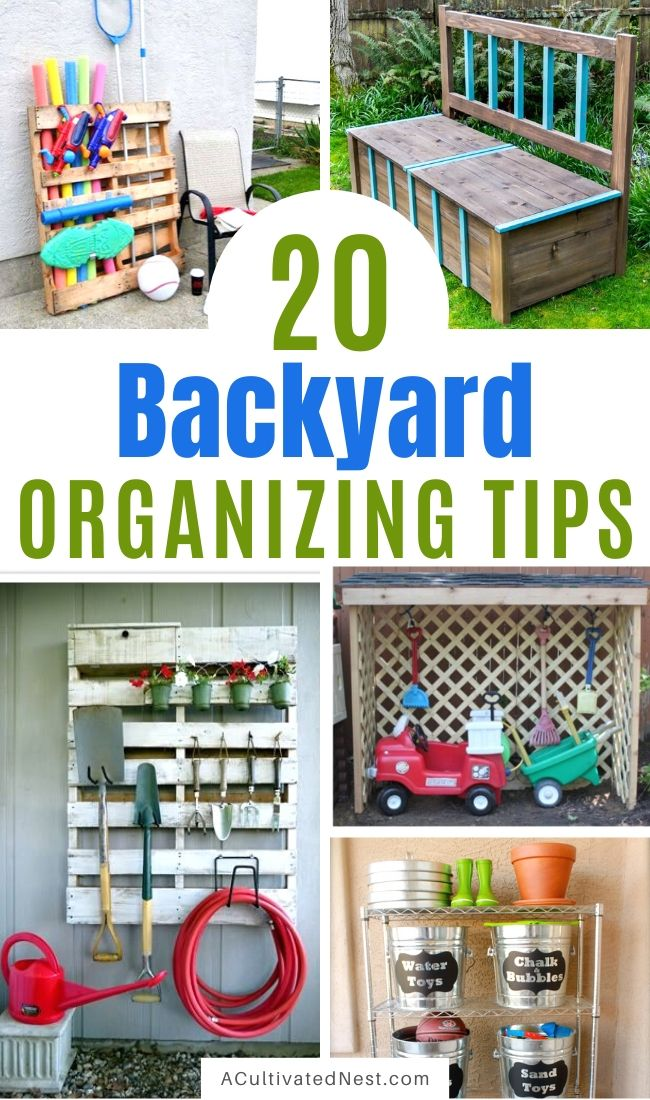 20 Creative Backyard Organizing Ideas- Tired of having a messy backyard? Get everything in order with these creative backyard organizing ideas! These storage tips and hacks will help you get your yard neat and tidy! | #organizingTips #organize #organization #backyard #ACultivatedNest