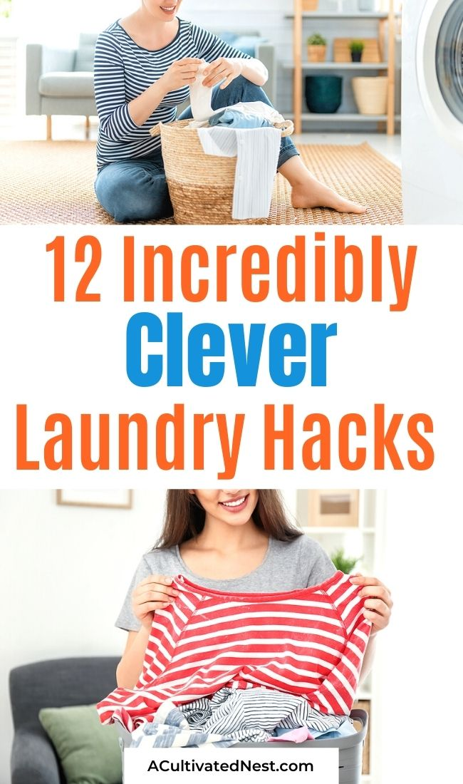 12 Incredibly Clever Laundry Hacks- Save time and money on laundry with these incredibly clever laundry hacks! They'll make doing laundry less of a chore! | #laundry #cleaningTips #hacks #saveMoney #ACultivatedNest