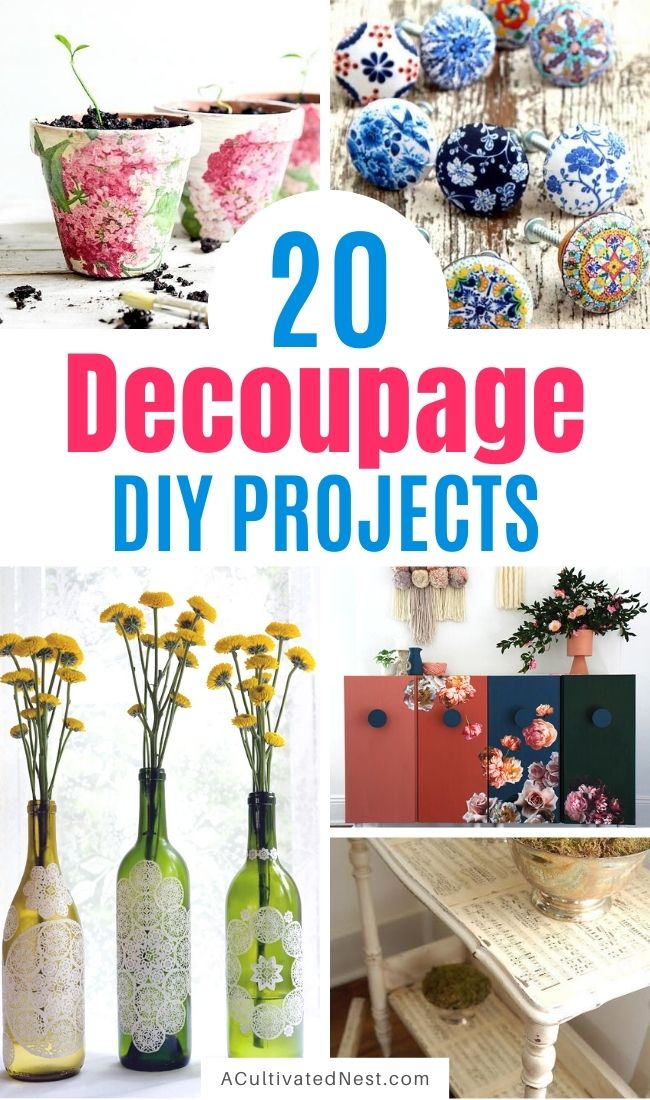 20 Creative Decoupage DIY Projects- If you want to turn your old decor into something new and beautiful, you need to check out these creative decoupage DIY projects. They're a wonderfully frugal way to update your home's decor! | #modPodge #decoupage #diyProject #craft #ACultivatedNest