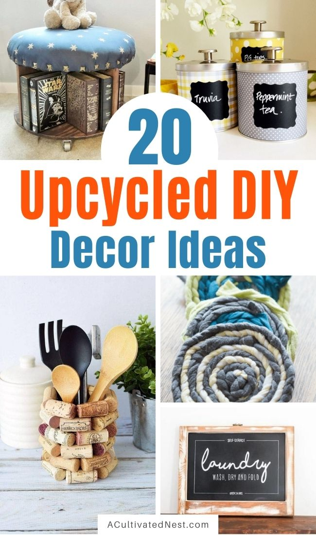 20 Creative Upcycled DIY Decor Ideas- Don't throw away things you can reuse! These creative upcycled DIY decor ideas are easy to make and are a great way to put to use items you may normally throw out! | repurposed decor projects, #upcycled #repurposed #crafts #DIY #ACultivatedNest