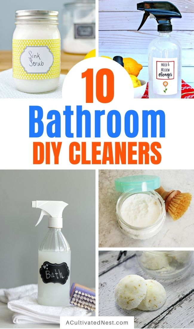 10 DIY Bathroom Cleaning Products- If you want to get your bathroom clean naturally and on a budget, you need to check out these DIY bathroom cleaning products! They're inexpensive, easy to make, and will leave your bathroom fresh and clean! | #diyCleaners #cleaningTips #homemadeCleaningProducts #bathroomCleaning #ACultivatedNest