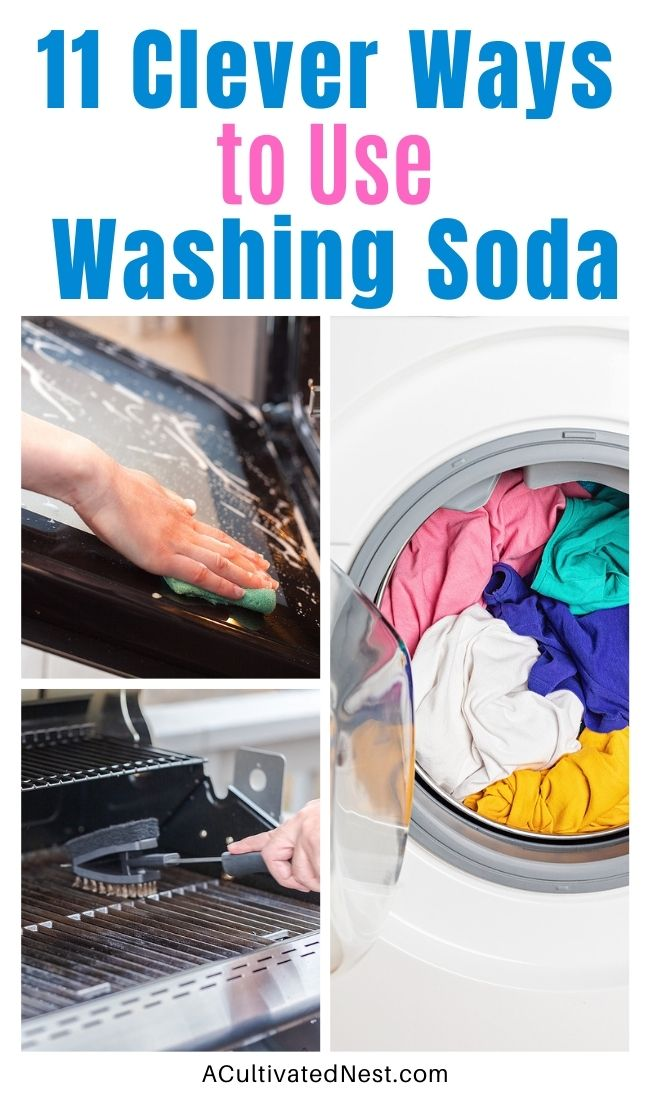 11 Clever Ways to Use Washing Soda- A great way to clean your home naturally on a budget is to use washing soda! Take a look at these clever ways to use washing soda for inexpensive natural cleaning options that will leave your home spotless! | ways to use washing soda, clever home cleaning hacks, #cleaningHacks #cleaningTips #cleaning #frugalLiving #ACultivatedNest
