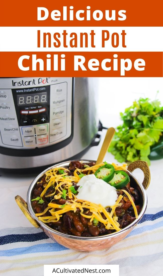Hearty Instant Pot Chili Recipe- This hearty Instant pot chili recipe is easy to make and the perfect dish for fall and winter. Plus, it's great for all sorts of occasions!   #chili #recipes #instantPotRecipes #chiliRecipe #ACultivatedNest