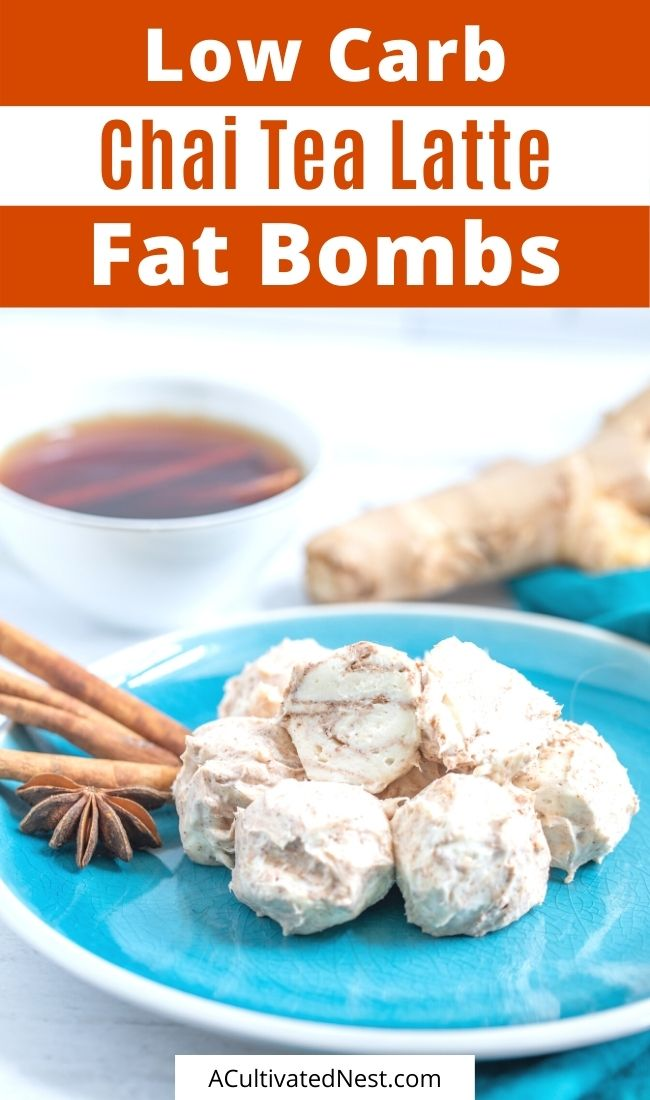 Low Carb Chai Tea Latte Fat Bombs- These low carb chai tea latte fat bombs make a healthy and delicious treat! They are packed with flavor as well as lots of healthy fats! | #lowCarb #lowCarbRecipes #fatBombs #snackRecipes #ACultivatedNest