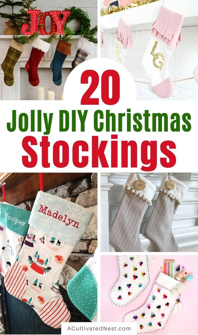 20 Jolly DIY Christmas Stockings- Make your Christmas stockings personalized this year with these easy tutorials for how to make DIY Christmas stockings! These are great projects for all levels of sewing skill! | #homemadeChristmasStockings #ChristmasSewing #diyProjects #ChristmasStockings #ACultivatedNest
