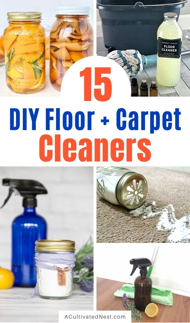 15 DIY Floor Cleaners and DIY Carpet Cleaners- It's easy to get your home's floors clean the all-natural way with these 15 DIY floor cleaners and DIY carpet cleaners! They're also a great way to save money on cleaning supplies! | #homemadeCleaningProducts #homemadeCleaners #DIYCleaners #homeCleaning #ACultivatedNest