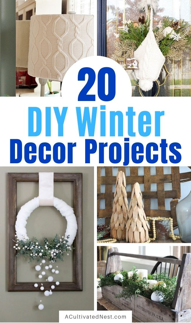 20 DIY Winter Décor Projects to Brighten Your Home- A fun and frugal way to decorate your home for winter after Christmas is with these 20 DIY winter décor projects! They'll make your home look lovely! | #winterDecor #winterDecorating #diyProject #diyDecor #ACultivatedNest