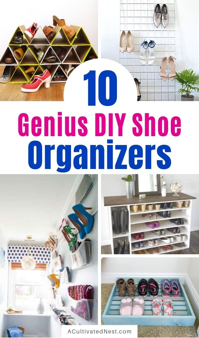 10 Genius DIY Shoe Storage Solutions- Finally get the shoe clutter under control with these genius DIY shoe storage solutions! They're the perfect way to get your family's shoes organized! | #organize #organizingTips #shoeOrganization #diyOrganization #ACultivatedNest
