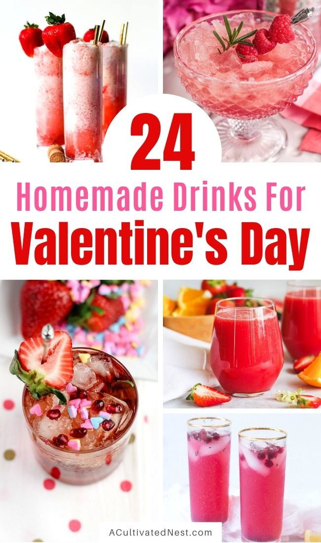 24 Delicious Valentine's Day Drinks- If you want to make your Valentine's Day meal even more special, you have to try these tasty homemade Valentine's Day drinks! | #drinkRecipes #Valentines #ValentinesDayRecipes #homemadeDrinks #ACultivatedNest