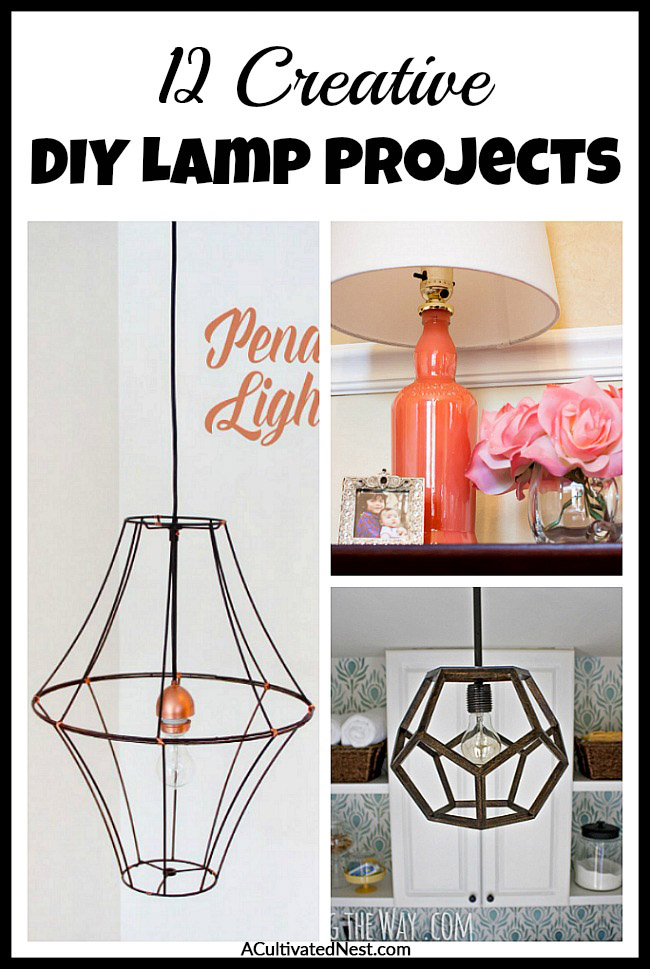 12 Creative DIY Lamp Projects- These easy and beautiful DIY lamp projects are the perfect way to update your home's décor on a budget! There are so many different fun styles to choose from! | #diyProjects #diyDecor #diyHomeDecor #diyLamps #ACultivatedNest