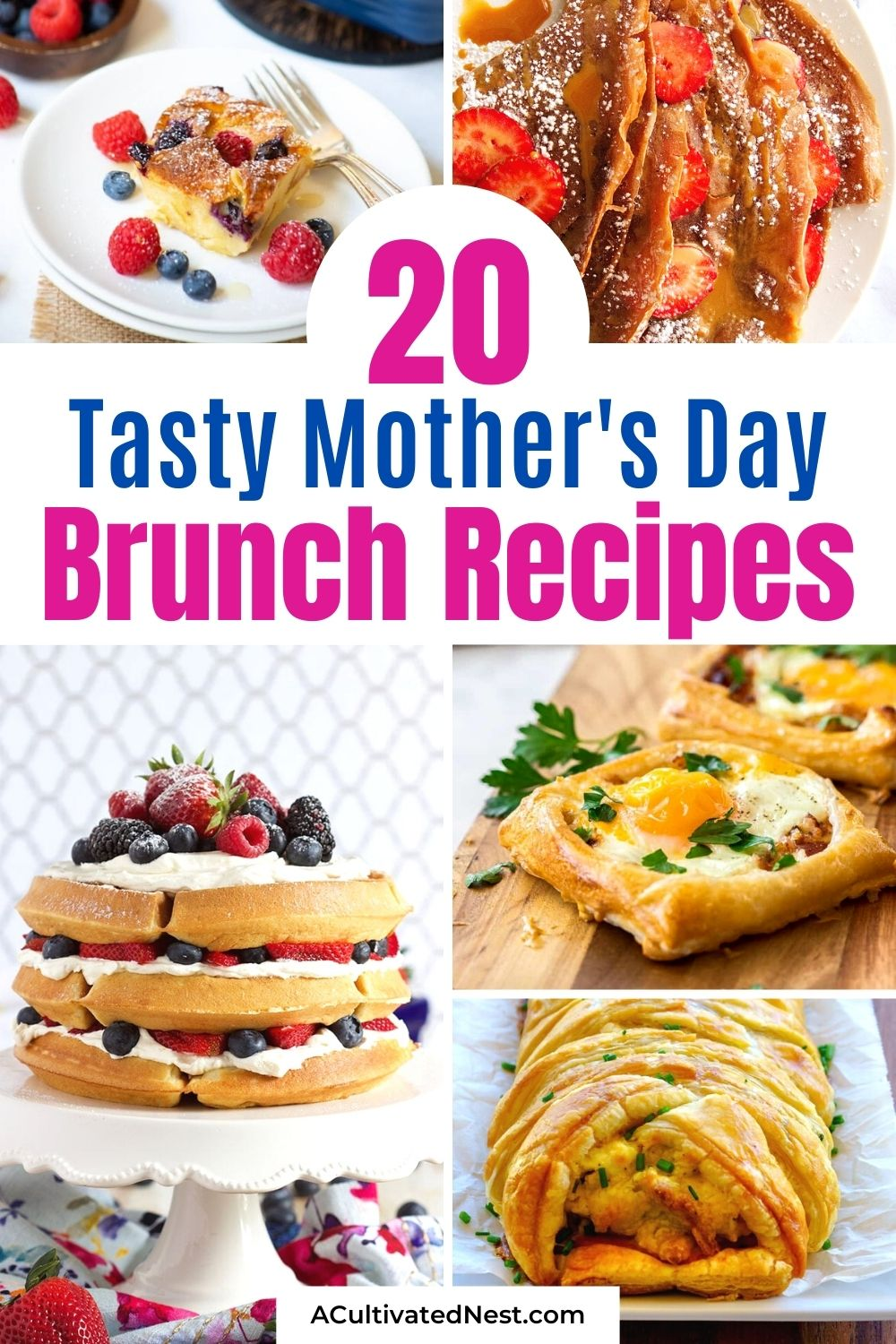 20 Delicious Mother's Day Brunch Recipes- Make Mom feel loved this Mother's Day with these 20 delicious Mother's Day brunch recipes! They are so easy to make, too! | #brunchRecipes #mothersDay #brunch #breakfastRecipes #ACultivatedNest