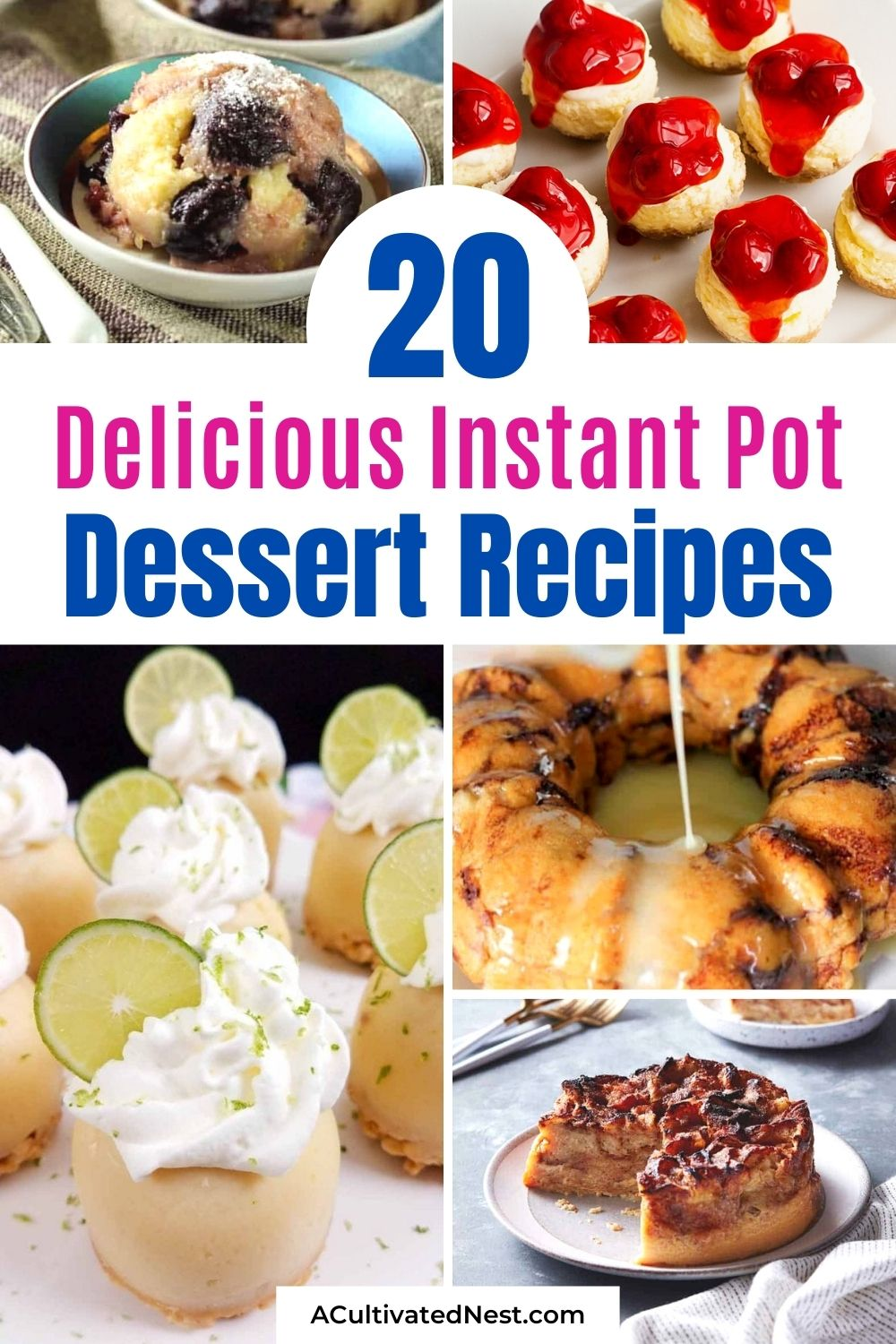 20 Instant Pot Dessert Recipes- These delicious Instant Pot dessert recipes are perfect for gatherings, or just for afternoon snacks! And not only are they super tasty, but they're very easy to make, too! | pressure cooker desserts, #desserts #dessertRecipe #instantPotRecipes #pressureCookerRecipes #ACultivatedNest