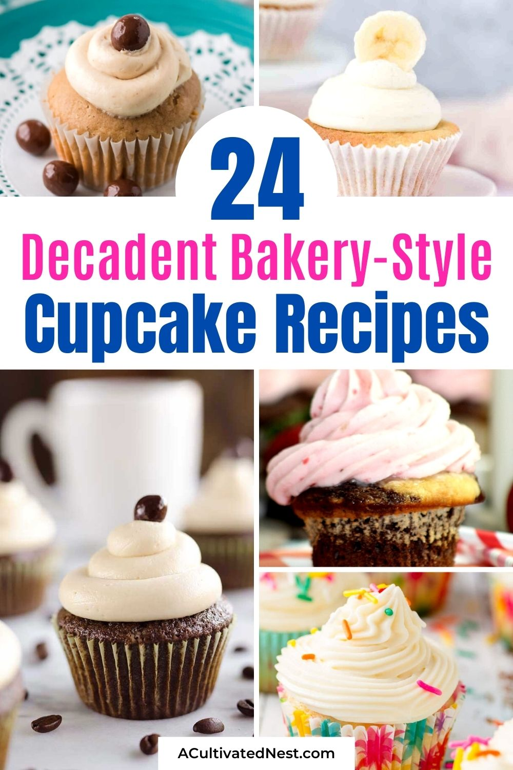 24 Delicious Cupcake Recipes- For some delicious bakery-style cupcakes at home, check out these delicious cupcake recipes! There are so many tasty flavors to choose from, and they're so easy to make! | #cupcakes #bakingRecipes #dessert #dessertRecipes #ACultivatedNest