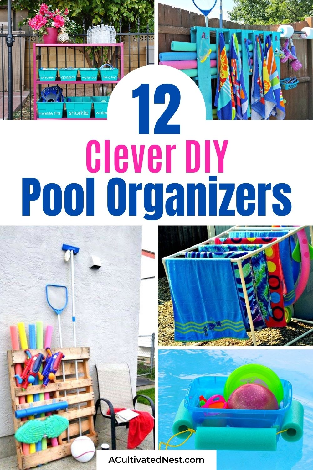 12 Clever DIY Pool Organizers- If you need to get your pool supplies and pool toys in order, then you need to check out these clever DIY pool organizers! They'll have your yard ready for swimming season and summer guests in no time! | summer organizing tips, how to organize pool toys, #poolOrganization #organizingTips #diyOrganizer #organize #ACultivatedNest