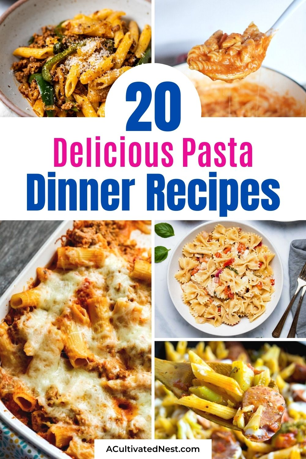 20 Delicious Pasta Dinner Recipes- If you want an easy and delicious recipe for dinner, then you need to try one of these 20 delicious pasta dinner recipes! | #recipes #pastaRecipes #dinnerIdeas #easyDinners #ACultivatedNest