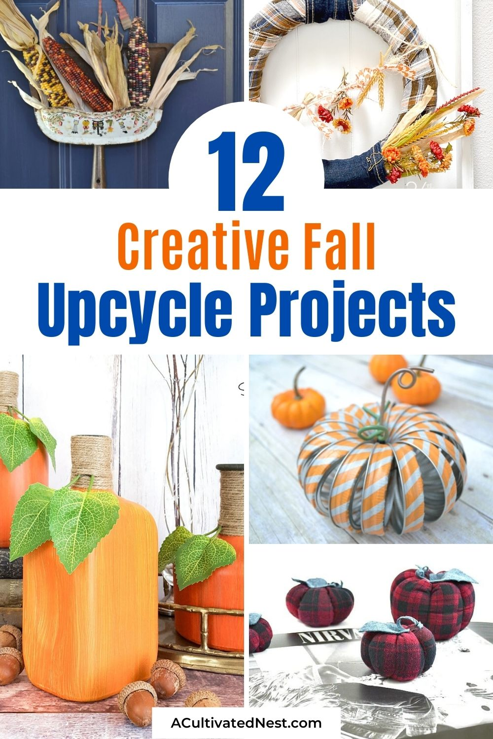 12 Creative Fall Upcycle Projects- A great way to decorate for autumn on a budget is by upcycling materials you would normally throw away! These creative fall upcycle projects are a creative way to add charm to any space! | fall decorating on a budget, repurposing, repurposed DIY décor, recycled décor, #diy #crafts #fallCrafts #upcycling #ACultivatedNest