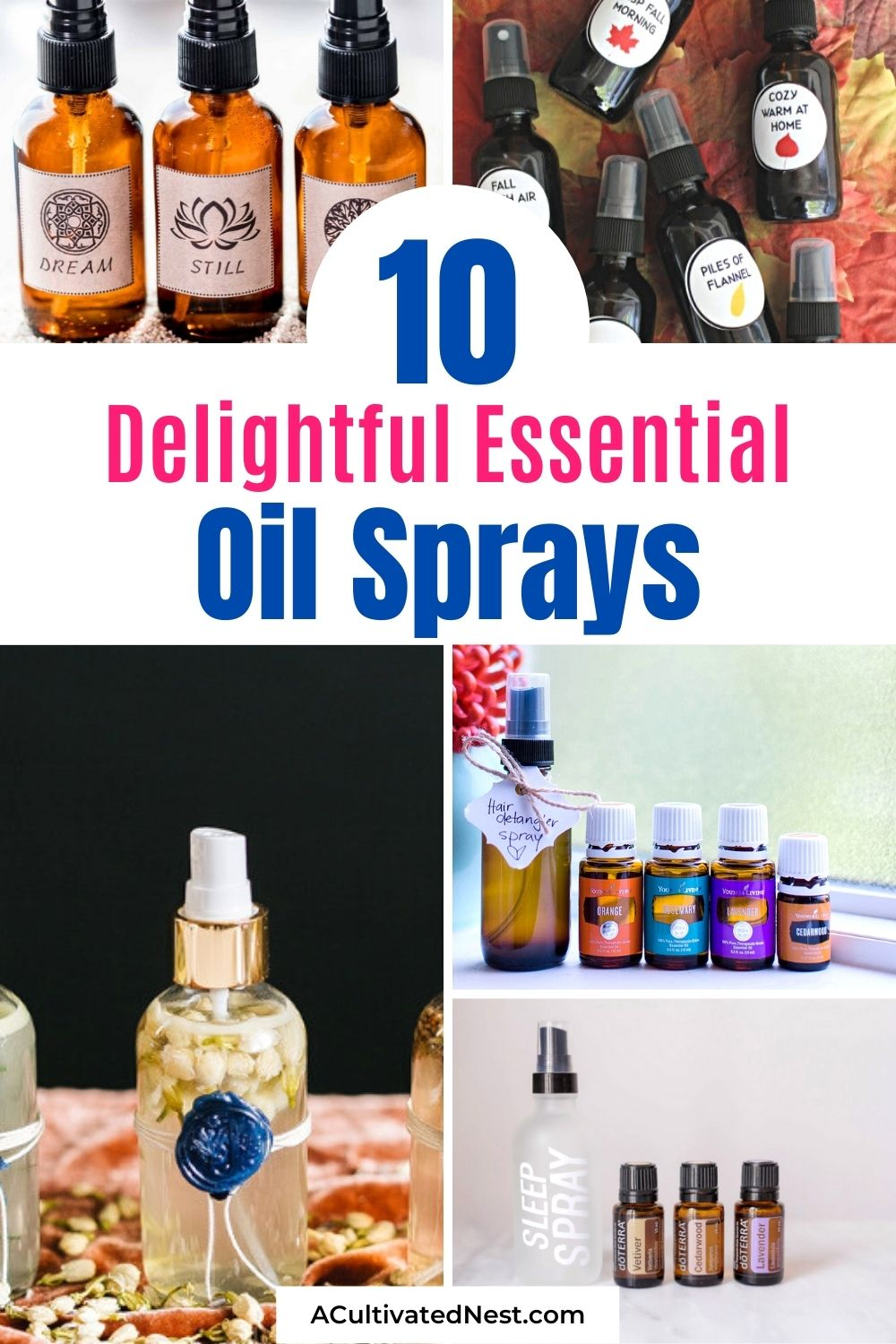10 Delightful DIY Essential Oil Sprays- If you prefer to know what's in the sprays you use in your home or in your beauty regimen, then you'll love these delightful DIY essential oil sprays!   room sprays, perfume sprays, sleep spray, homemade gift, DIY gift ideas, #essentialOil #homemadePerfume #diyPerfume #DIY #ACultivatedNest