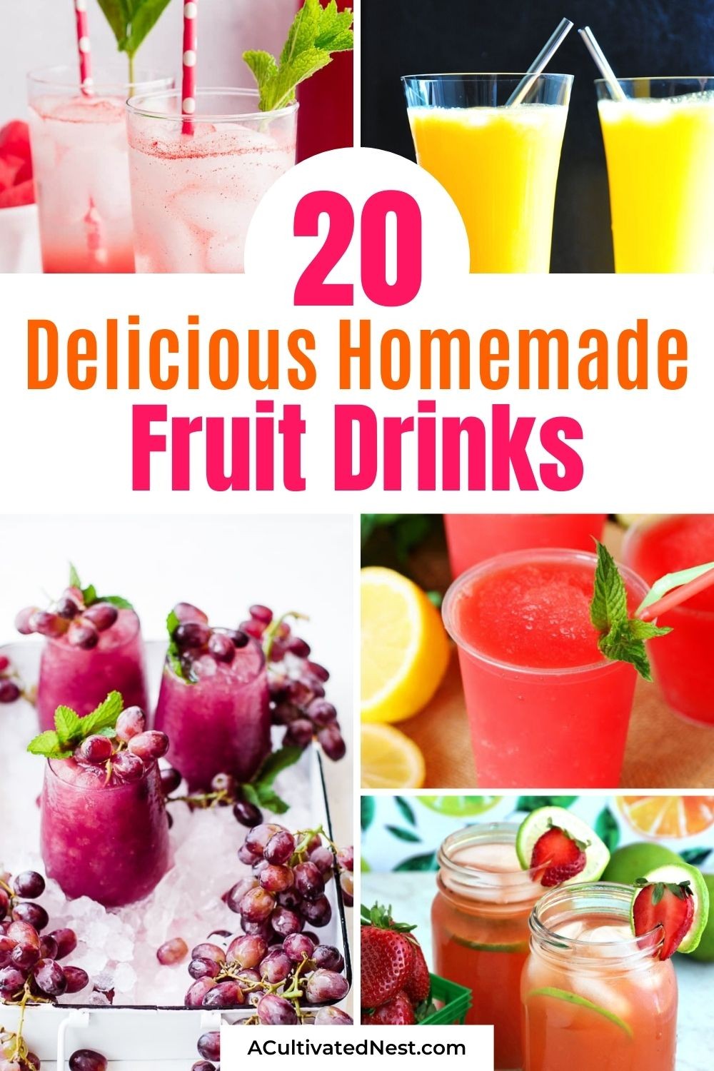 20 Homemade Fruit Drink Recipes- For a delicious way to add more fruit to your diet, make some of these 20 homemade fruit drink recipes! These delicious summer drinks will cool you off and refresh you even on the hottest days! | drinks made with real fruit, #fruitDrinks #drinkRecipes #drinks #fruitRecipes #ACultivatedNest